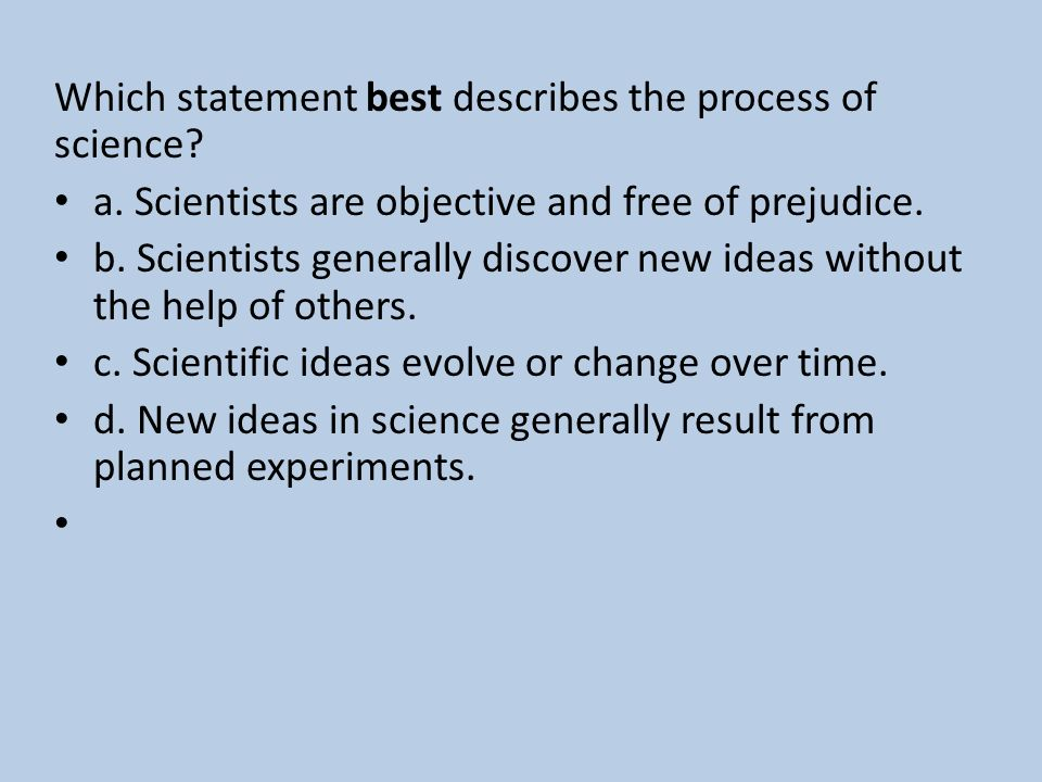 Which statement best describes the process of science