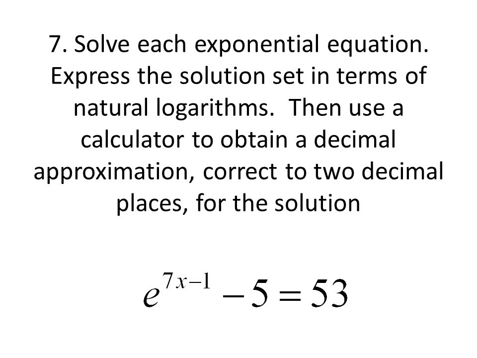 Exponential And Logarithmic Equations Ppt Video Online Download