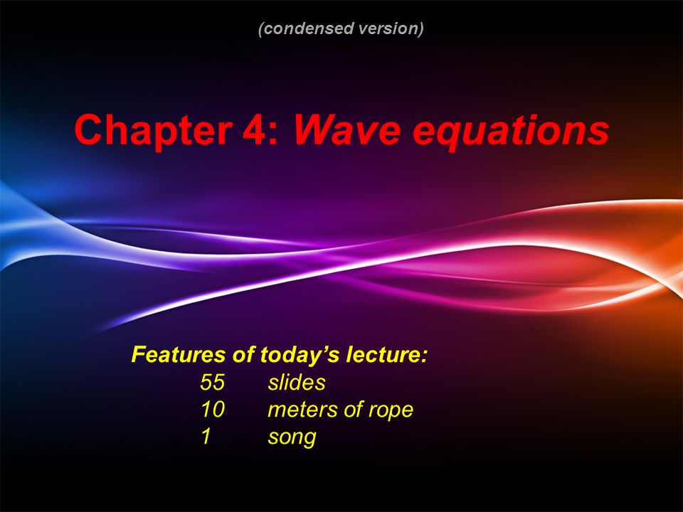 Chapter 4: Wave equations