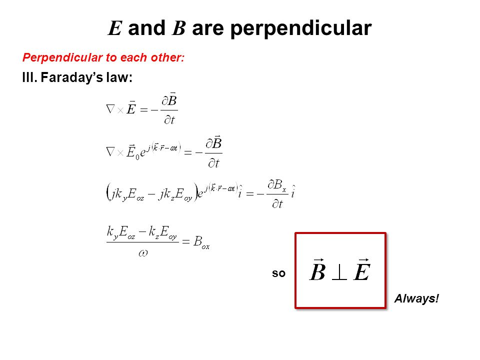 E and B are perpendicular