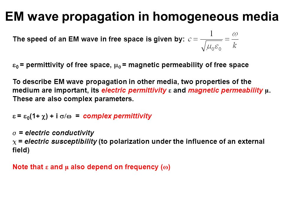 EM wave propagation in homogeneous media