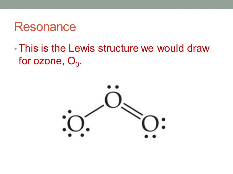 o3 lewis dot diagram concepts of chemical bonding ppt download  concepts of chemical bonding ppt download