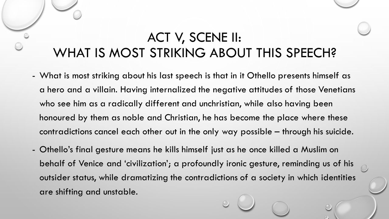 othello cathartic speech Start studying othello learn vocabulary, terms and more with flashcards othello claims to be awkward in his speech and is not a smooth talker according to othello, how will this matter be solved.