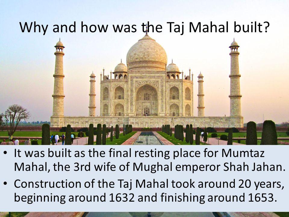 History, design and construction of taj mahal.