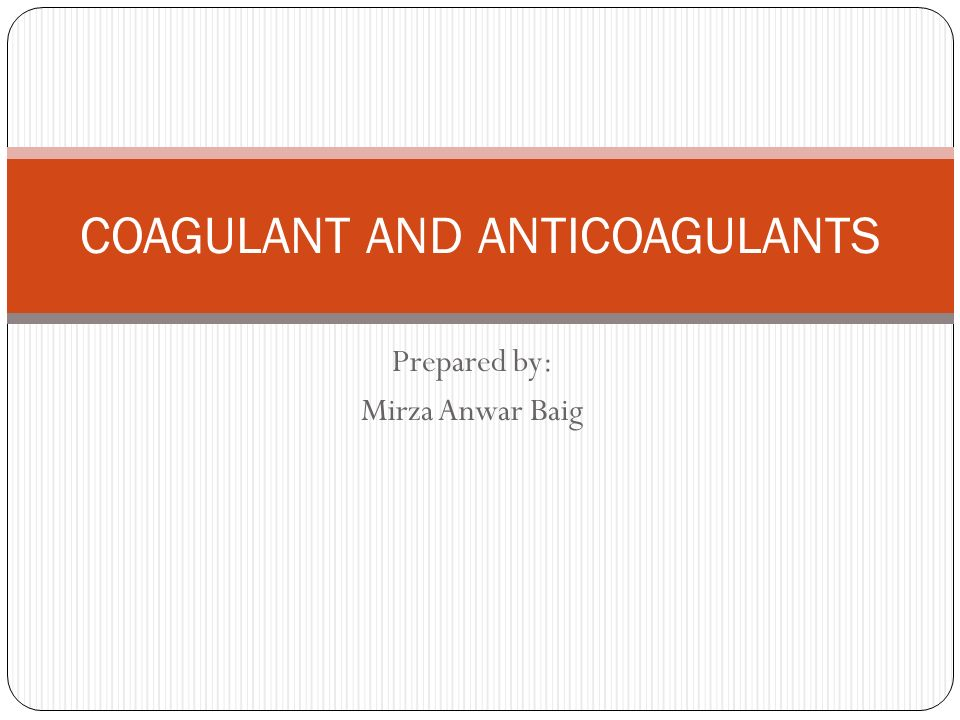 COAGULANT AND ANTICOAGULANTS