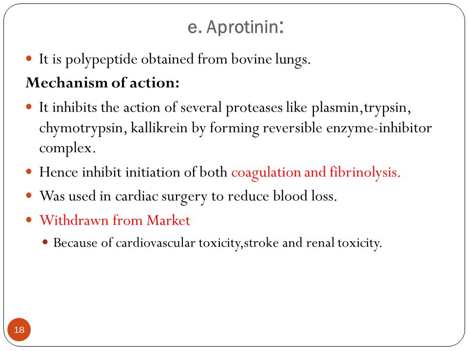 e. Aprotinin: It is polypeptide obtained from bovine lungs.