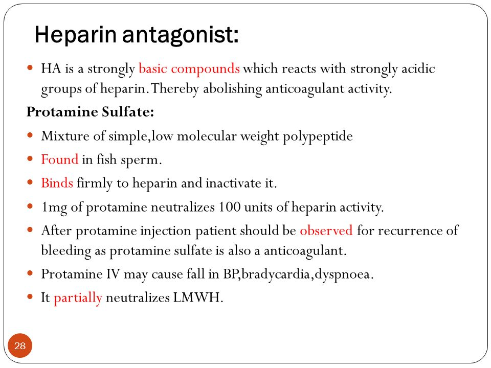 Heparin antagonist: HA is a strongly basic compounds which reacts with strongly acidic groups of heparin. Thereby abolishing anticoagulant activity.