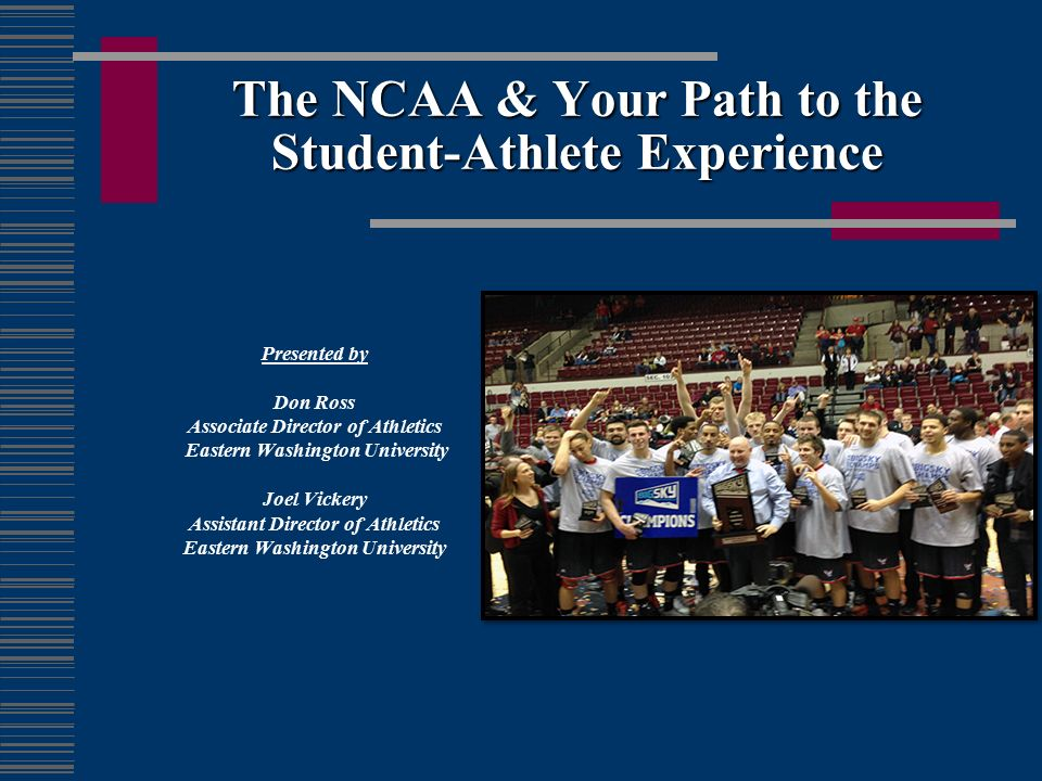 The NCAA & Your Path to the Student-Athlete Experience