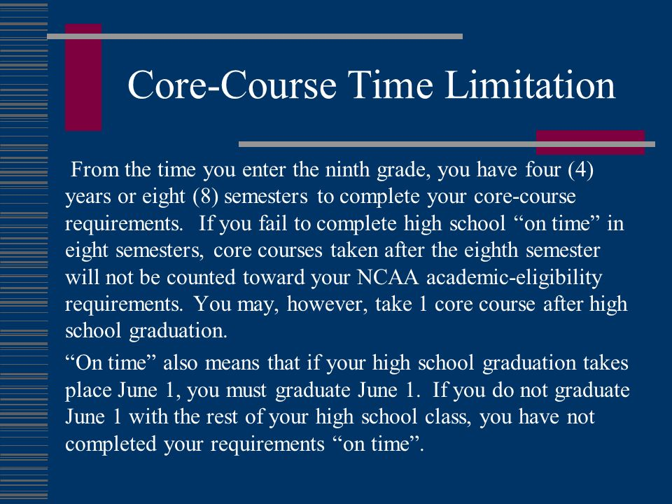 Core-Course Time Limitation