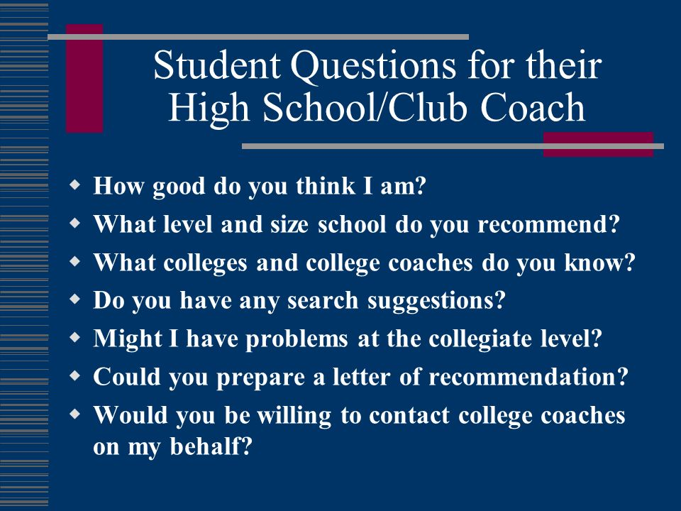 Student Questions for their High School/Club Coach