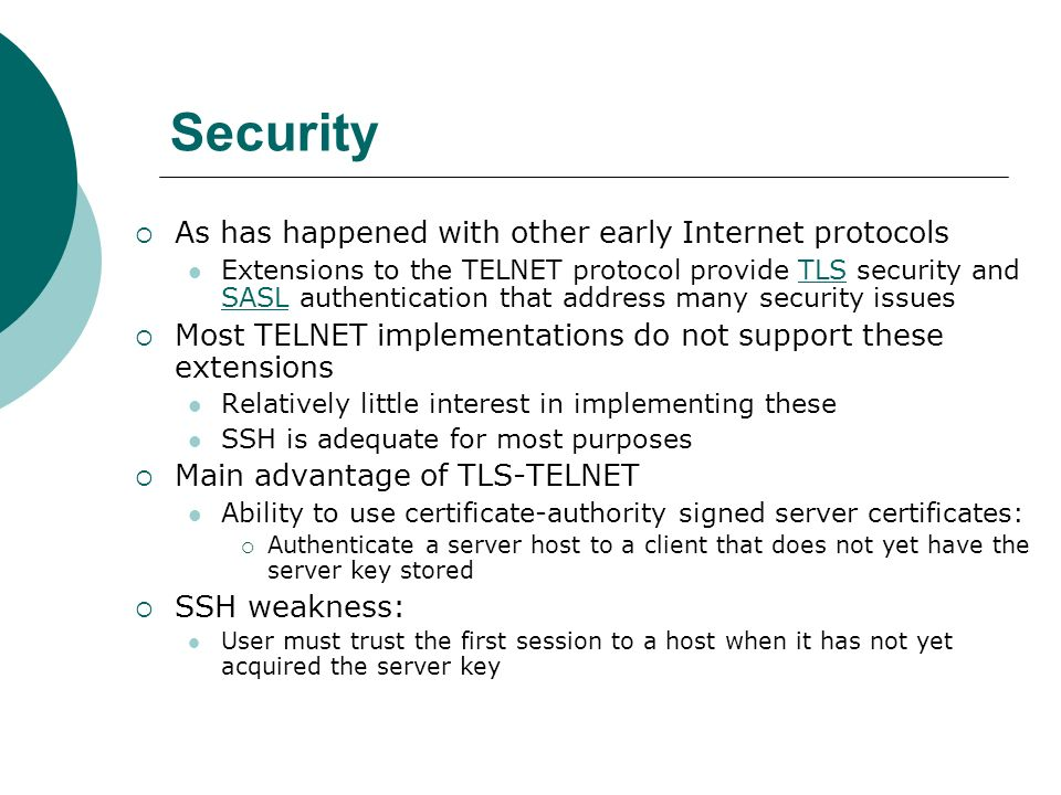 Security As has happened with other early Internet protocols