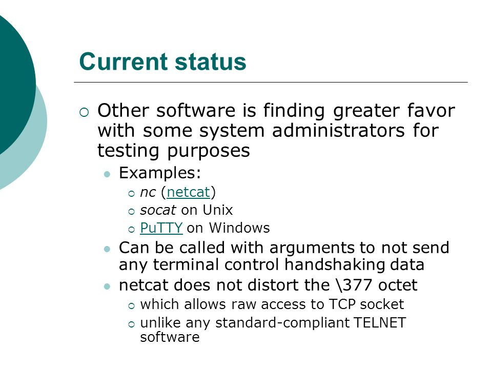 Current status Other software is finding greater favor with some system administrators for testing purposes.
