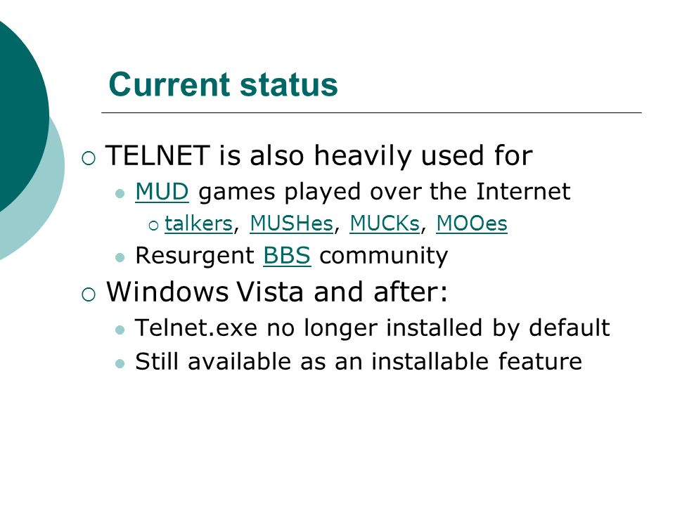 Current status TELNET is also heavily used for