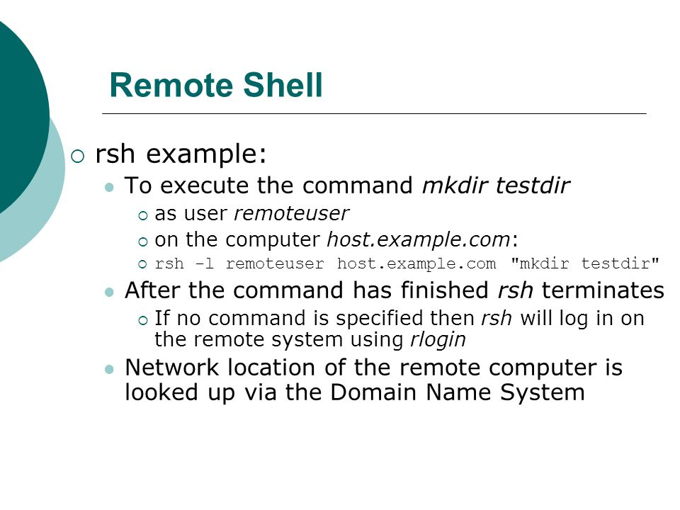 Remote Shell rsh example: To execute the command mkdir testdir