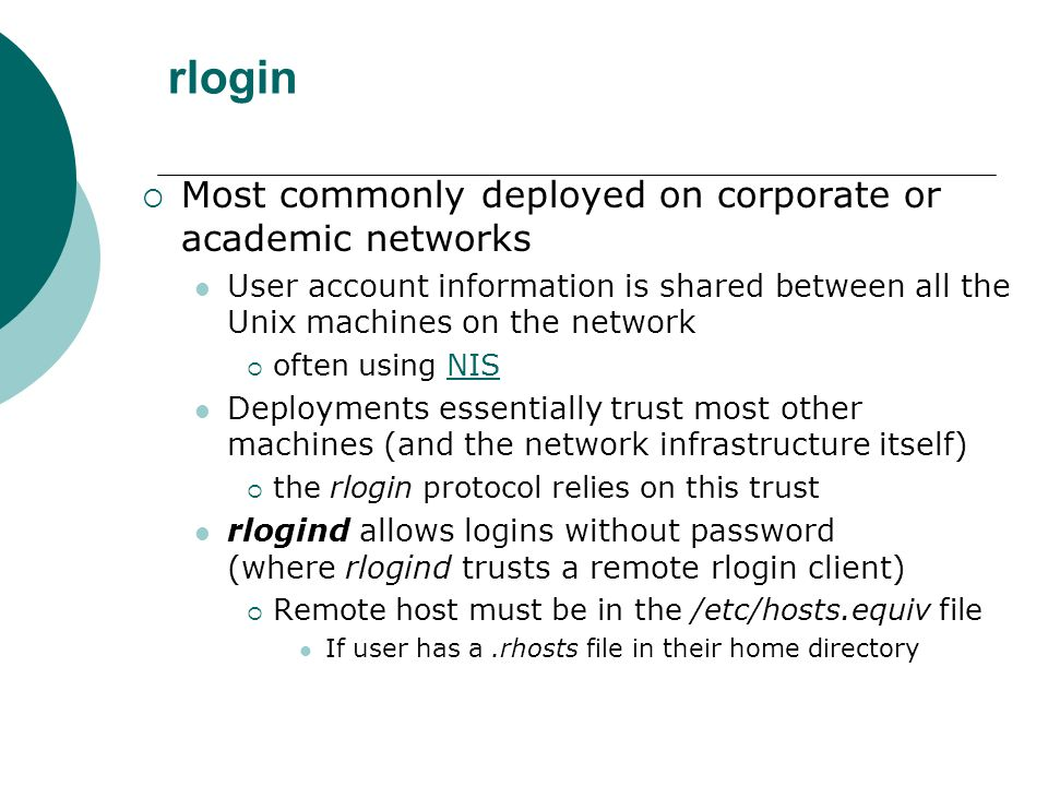 rlogin Most commonly deployed on corporate or academic networks