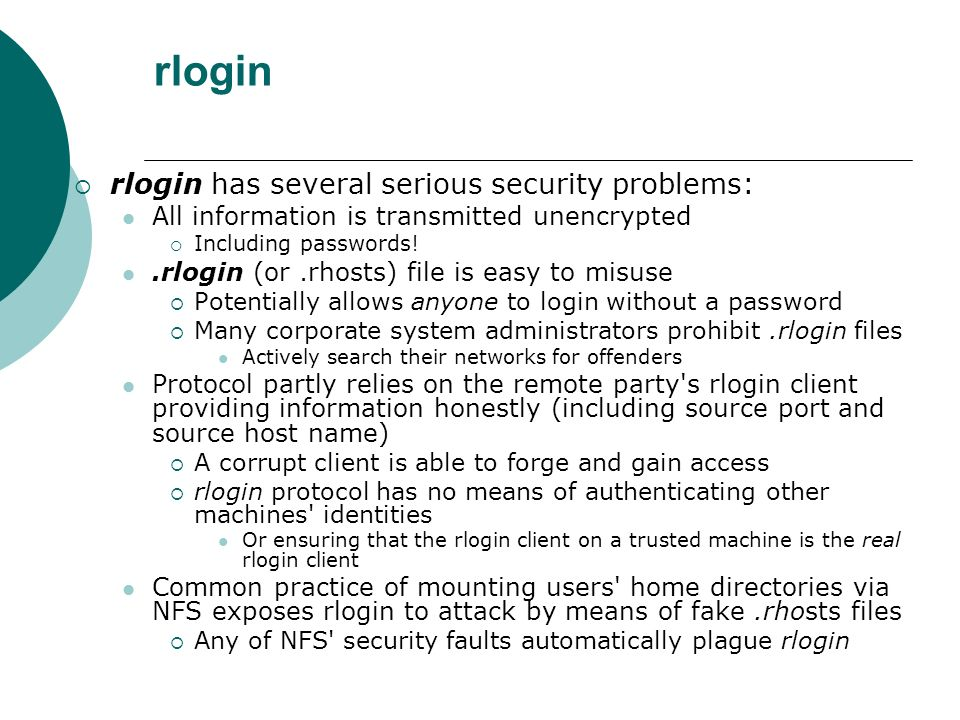 rlogin rlogin has several serious security problems: