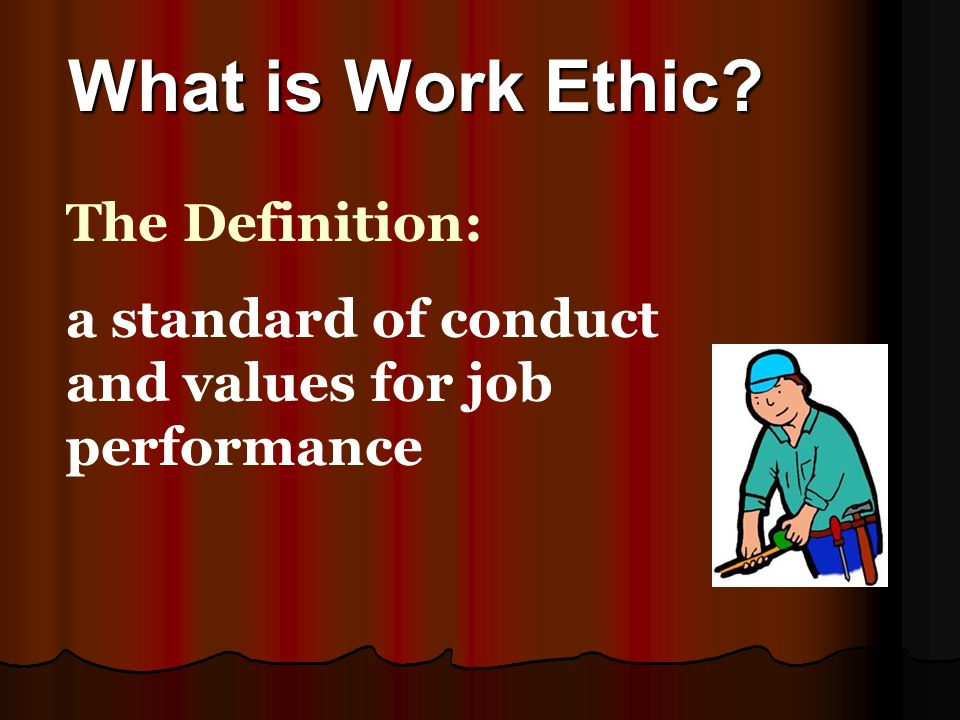 What does the term work ethic mean