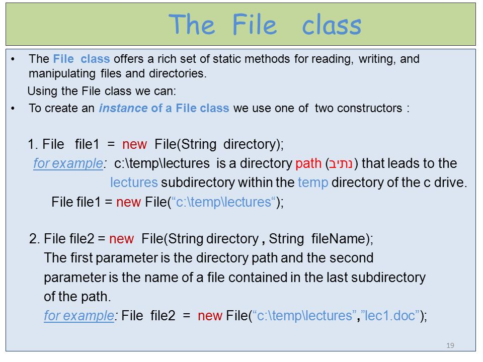 The File class The File class offers a rich set of static methods for reading, writing, and manipulating files and directories.