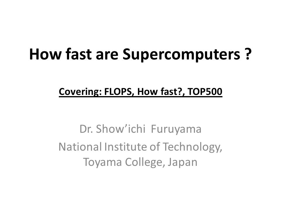 How fast are Supercomputers ? Covering: FLOPS, How fast