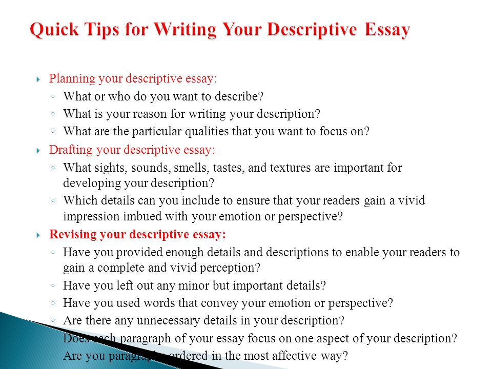 discription essays A descriptive essay, as the name suggests, is an essay that describes this essay provides descriptions of a person, place, or a thing writing a good descriptive essay is like painting a picture.