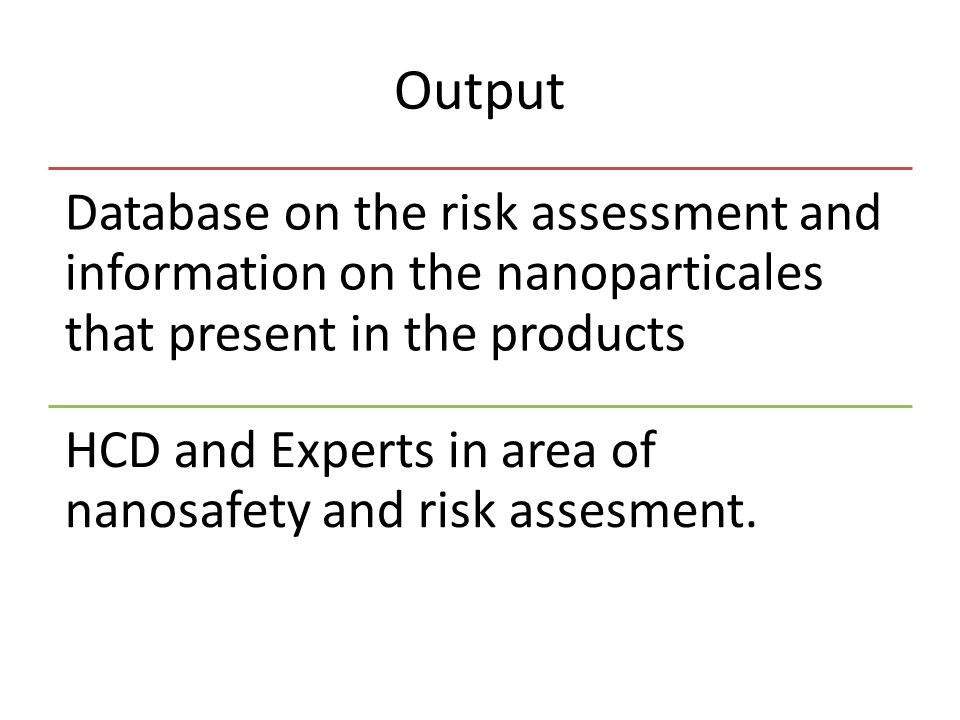 Output Database on the risk assessment and information on the nanoparticales that present in the products.