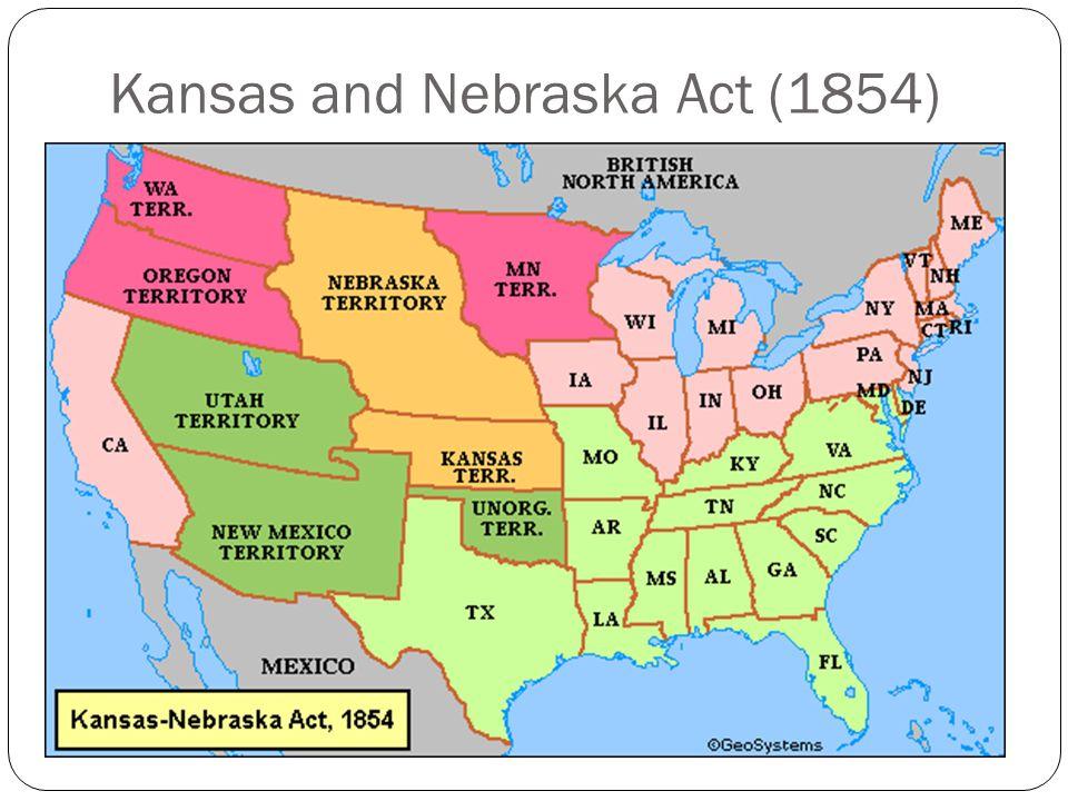Kansas-Nebraska Act (1854) and John Brown - ppt video online download
