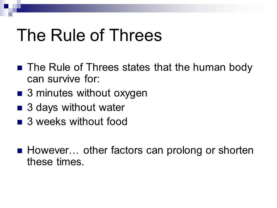 The Rule Of Threes The Rule Of Threes States That The Human Body Can