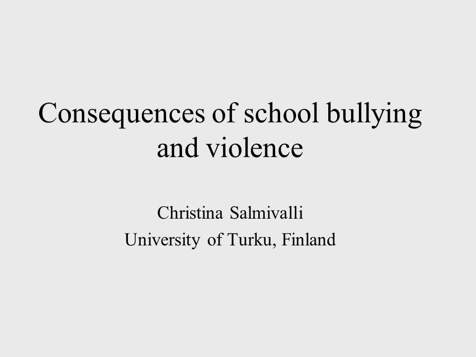 Consequences of school bullying and violence