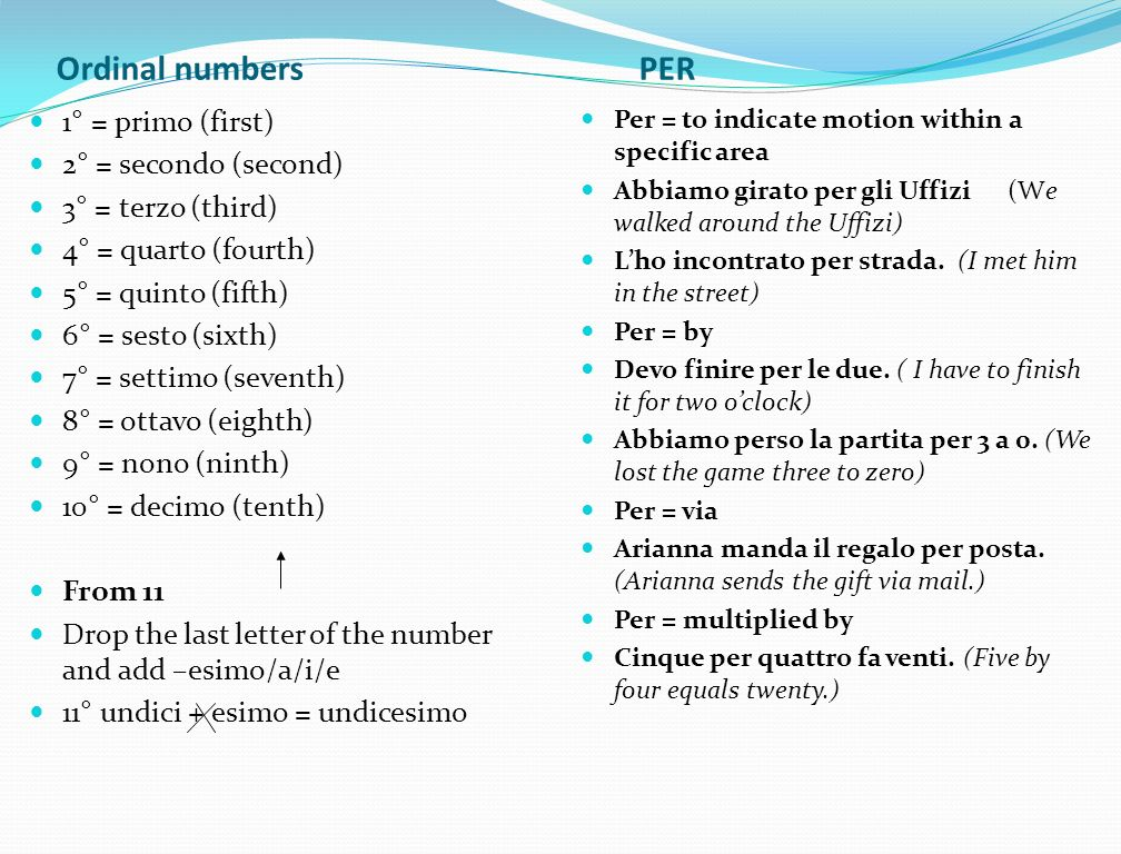 Ordinal numbers PER 1° = primo (first) 2° = secondo (second)