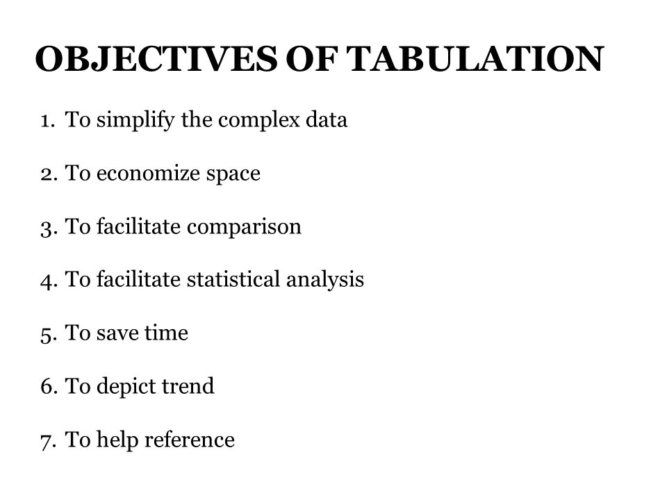 explain various objectives of tabulation