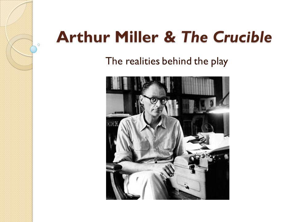 Arthur Miller & The Crucible - ppt download