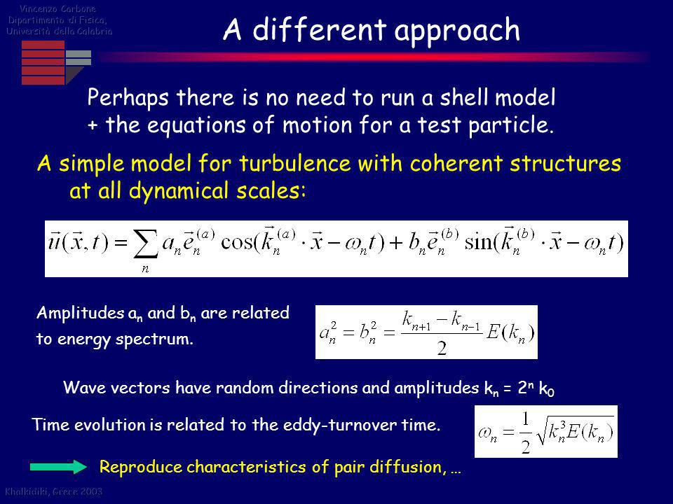 A different approach Perhaps there is no need to run a shell model
