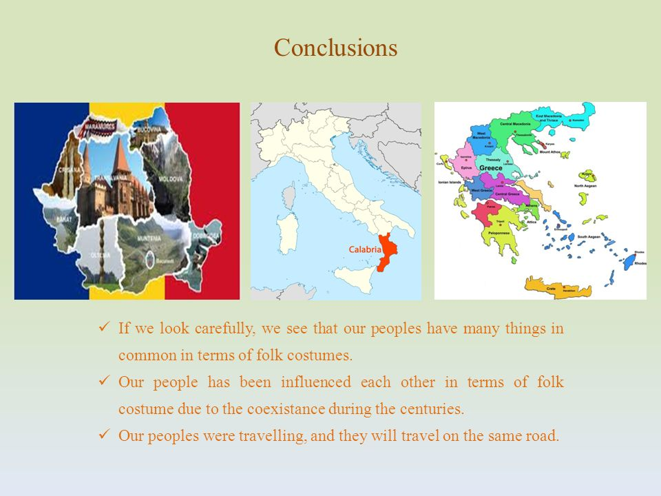 Conclusions If we look carefully, we see that our peoples have many things in common in terms of folk costumes.