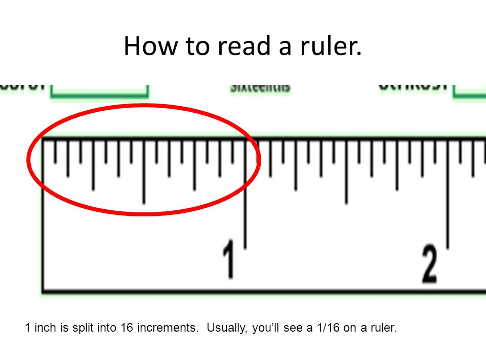 how to read a ruler 1 inch is split into 16 increments usually