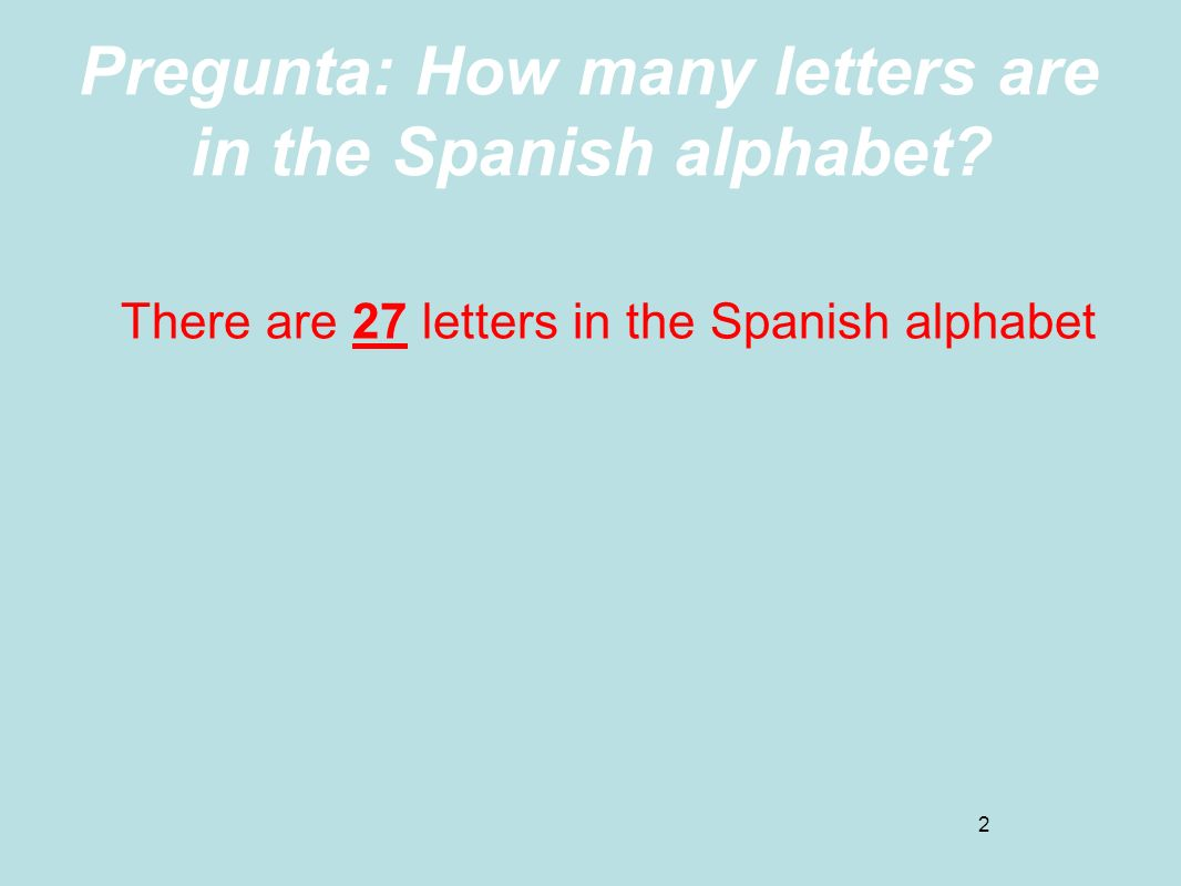 how many letters in the spanish alphabet the alphabet el alfabeto ppt 22192 | Pregunta%3A How many letters are in the Spanish alphabet