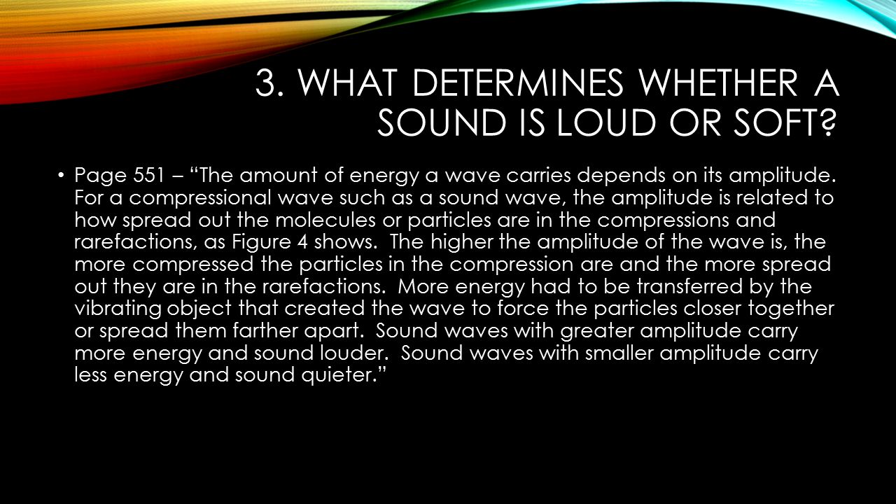 3. What determines whether a sound is loud or soft