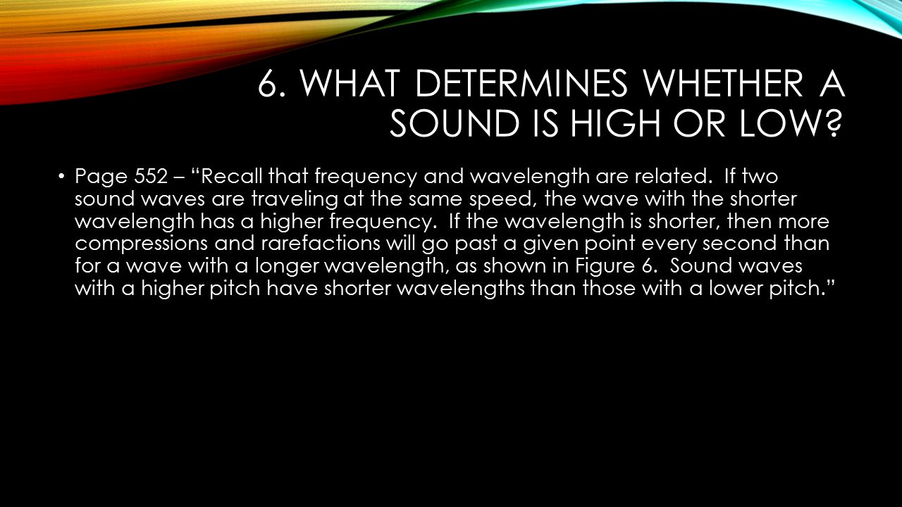 6. What determines whether a sound is high or low