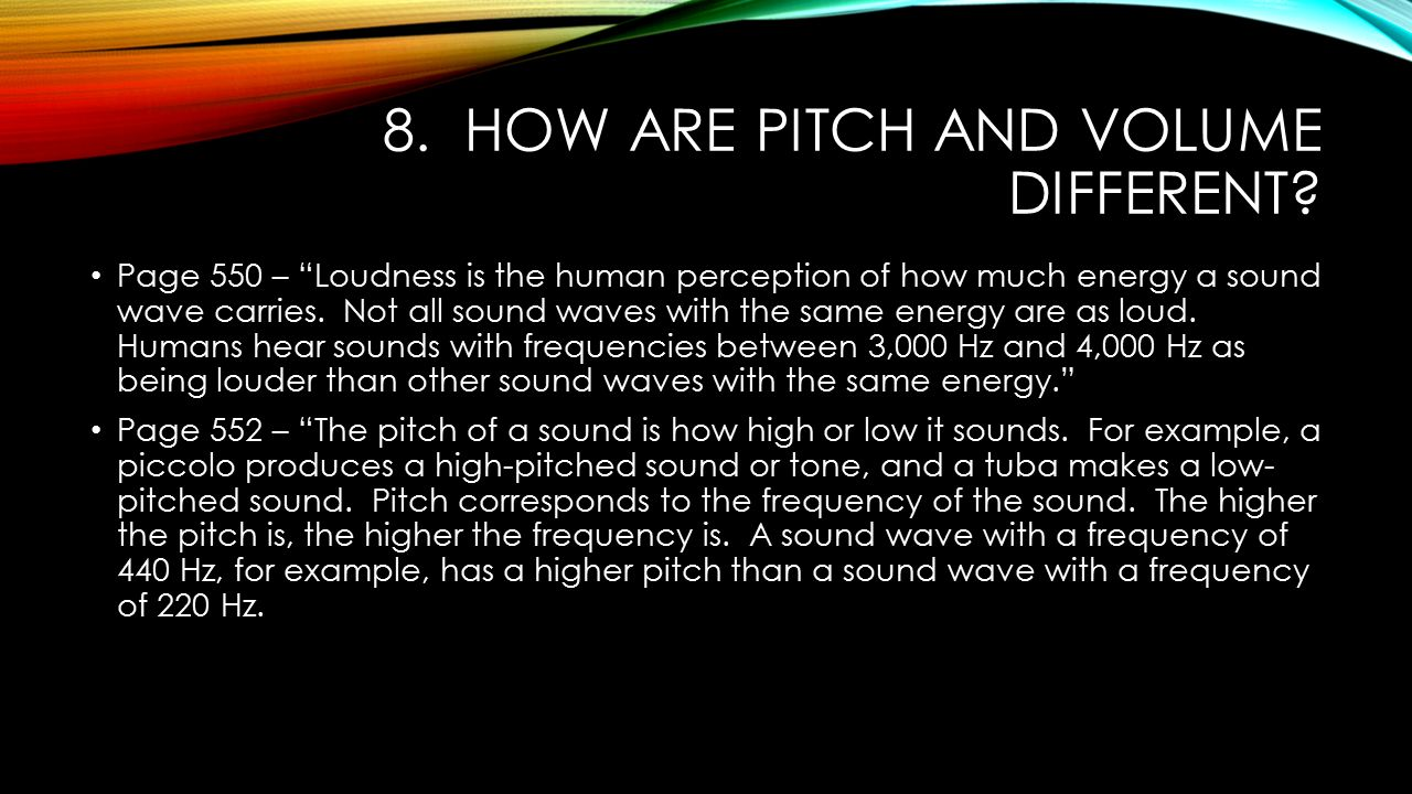 8. How are pitch and volume different