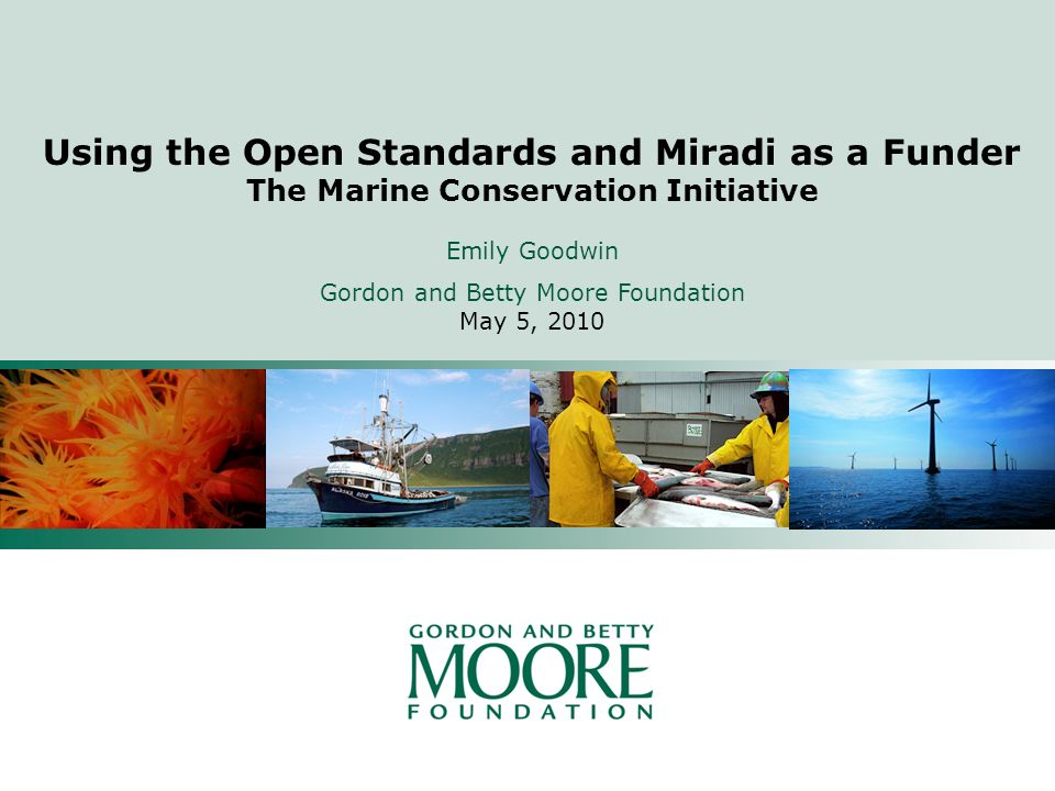 Using The Open Standards And Miradi As A Funder