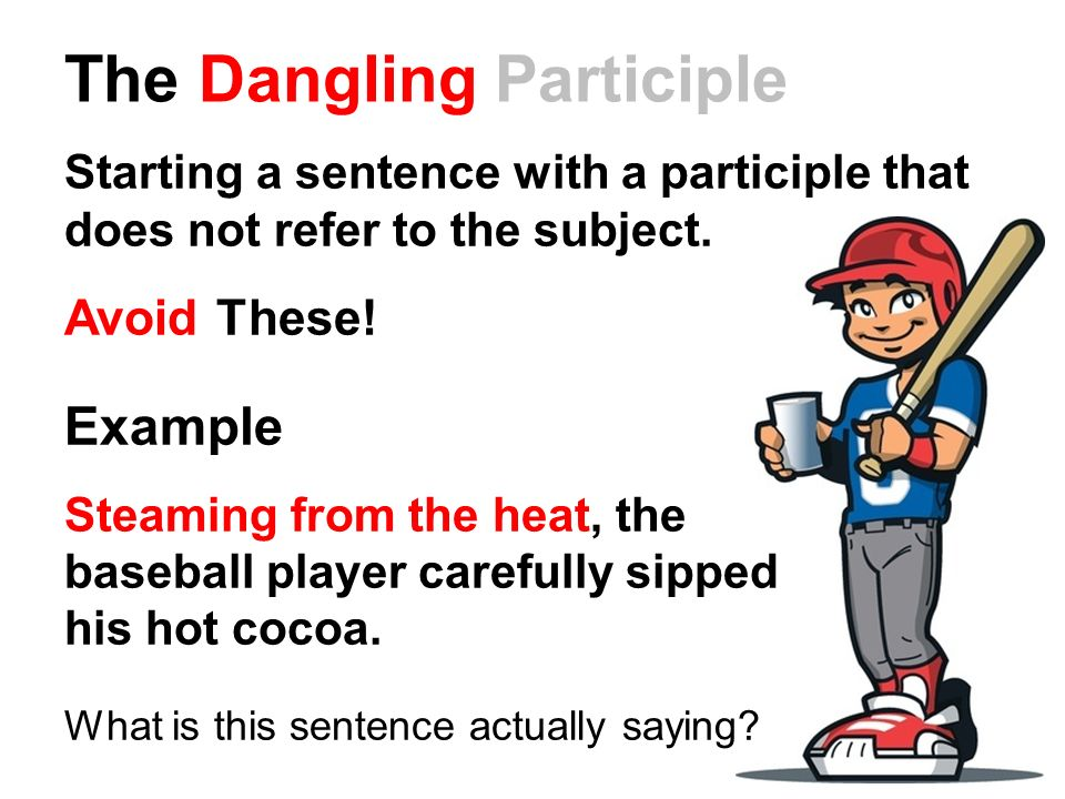 Verbals ppt download the dangling participle ccuart Gallery