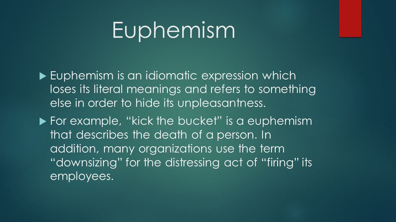 essay on euphemism Euphemism is commonly understood as the substitution of a mild, indirect, or vague expression for one thought to be offensive, harsh, or blunt when done well, it typically involves a delicate intertwining of metaphor, understatement and abstract phraseology.