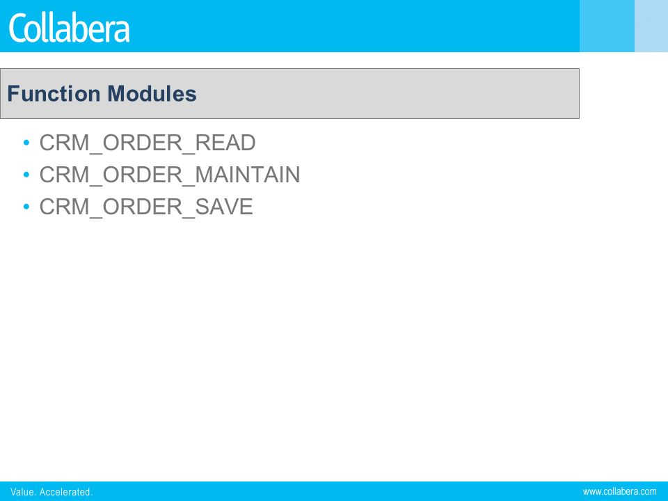 Function Modules CRM_ORDER_READ CRM_ORDER_MAINTAIN CRM_ORDER_SAVE