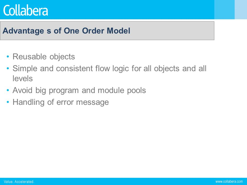Advantage s of One Order Model