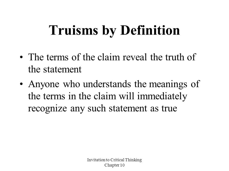 Invitation to critical thinking chapter ppt video online download invitation to critical thinking chapter 10 7 examples of truism by definition stopboris Image collections