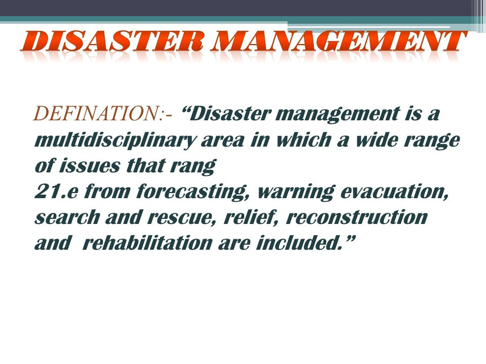 Topic :- prepardness in pre,during and post disaster