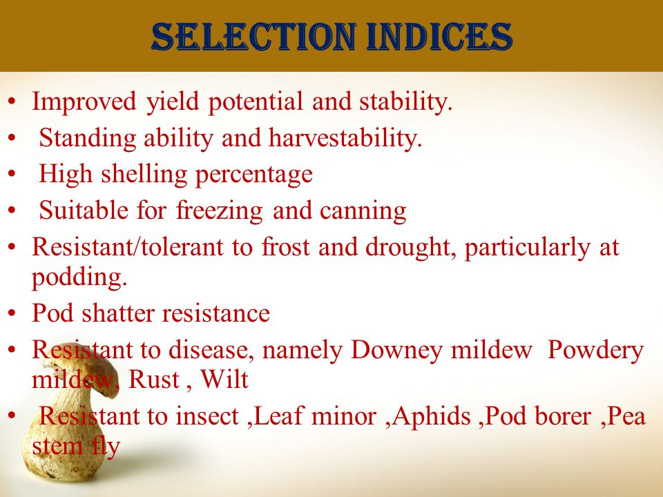 Selection indices Improved yield potential and stability.