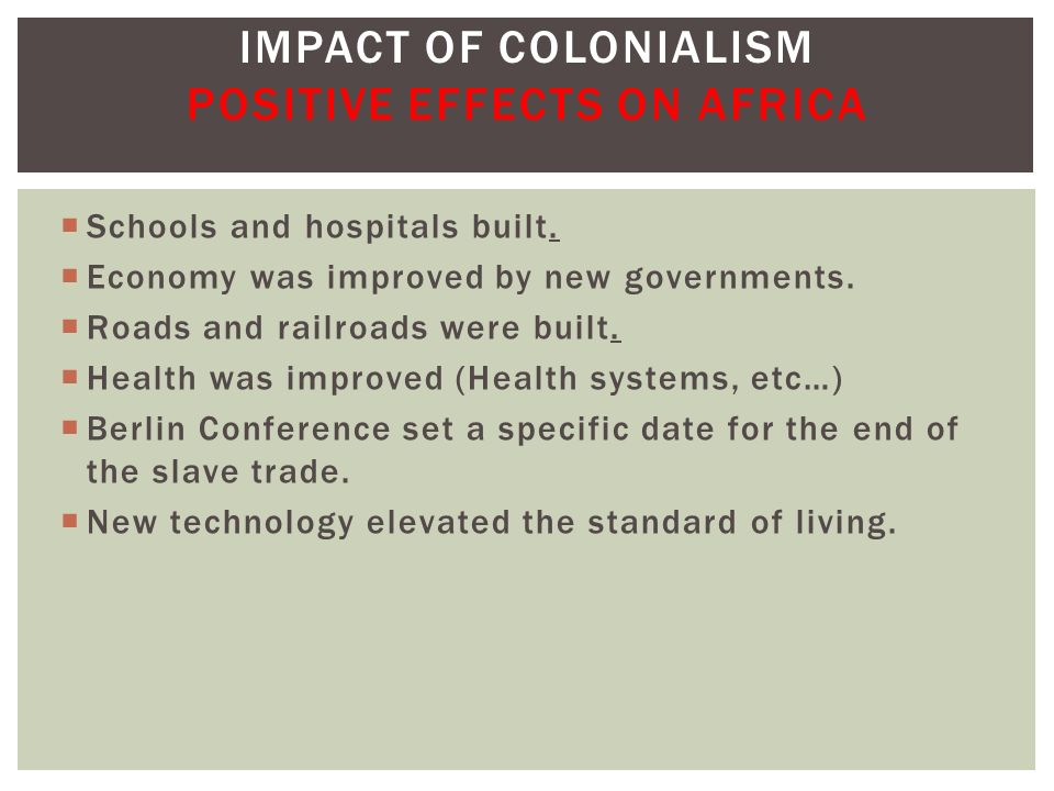 Impact of Colonialism Positive Effects on Africa