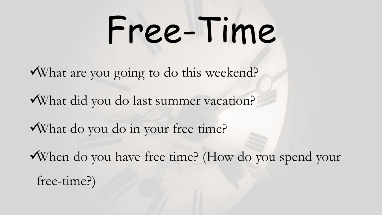 when do you have free time