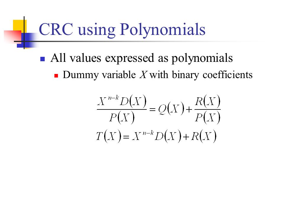 CRC using Polynomials All values expressed as polynomials