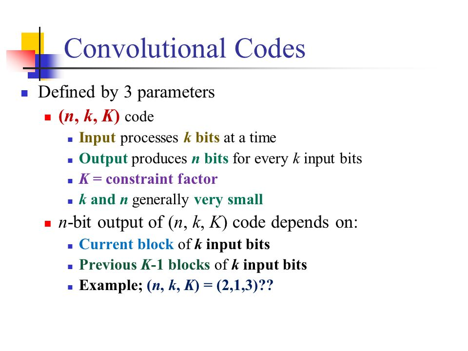 Convolutional Codes Defined by 3 parameters (n, k, K) code